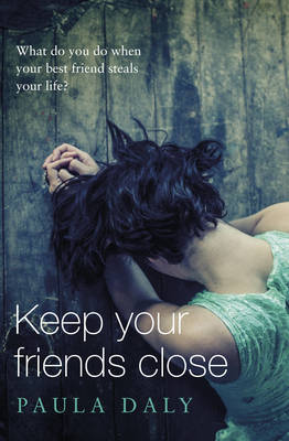 Keep Your Friends Close (Hardback)