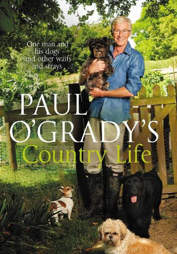 Paul O'Grady's Country Life (Hardback)