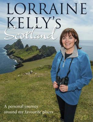 Lorraine Kelly's Scotland (Hardback)