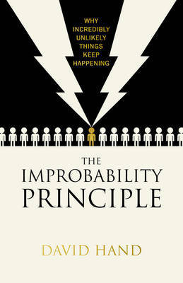 The Improbability Principle: Why coincidences, miracles and rare events happen all the time (Hardback)