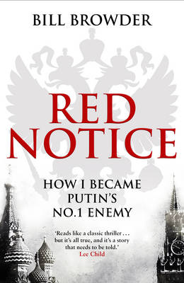 Red Notice: How I Became Putin's No. 1 Enemy (Hardback)