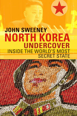 North Korea Undercover (Hardback)