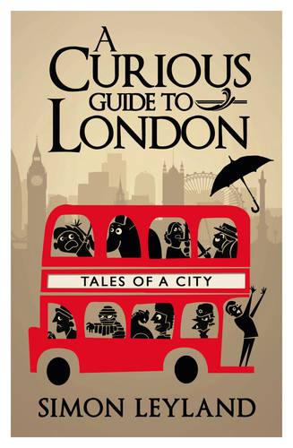 A Curious Guide to London (Hardback)