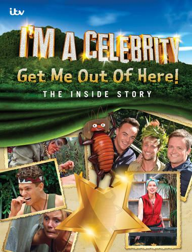 I'm A Celebrity... Get Me Out Of Here! The Inside Story (Hardback)