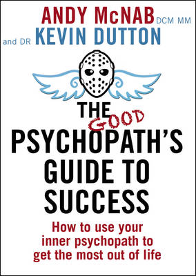 The Good Psychopath's Guide to Success (Paperback)