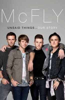 McFly - Unsaid Things...Our Story (Paperback)