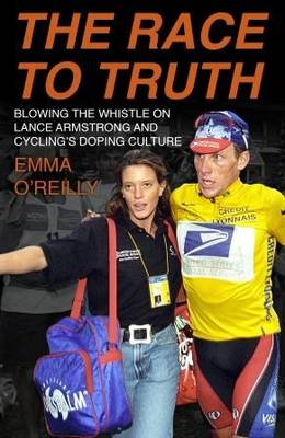 The Race to Truth: Blowing the whistle on Lance Armstrong and cycling's doping culture (Paperback)