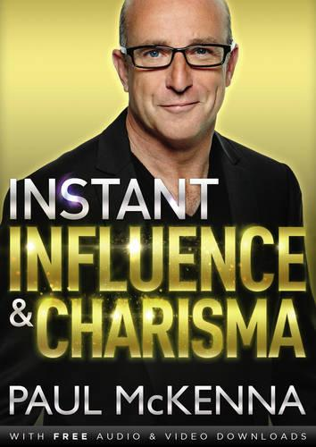 Instant Influence and Charisma (Paperback)