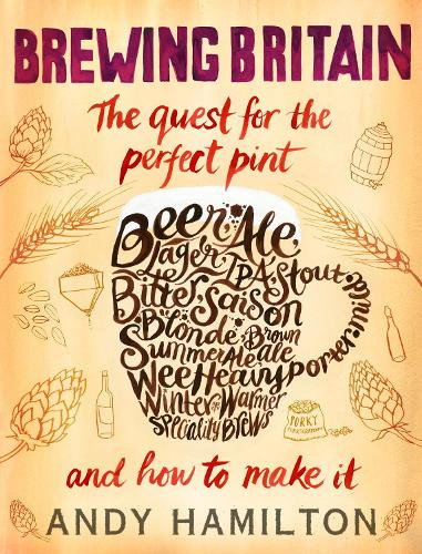 Brewing Britain: The quest for the perfect pint (Hardback)