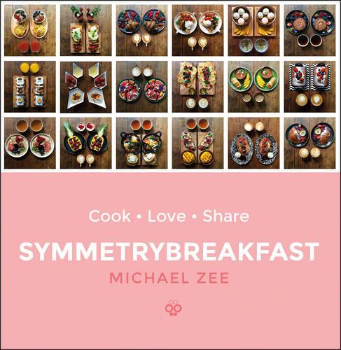 SymmetryBreakfast: Cook-Love-Share (Hardback)