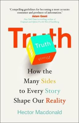 Truth: How the Many Sides to Every Story Shape Our Reality (Hardback)