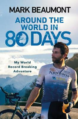Around the World in 80 Days: My World Record Breaking Adventure (Paperback)