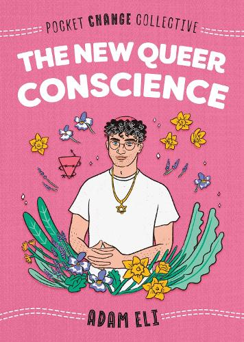 The New Queer Conscience - Pocket Change Collective (Paperback)