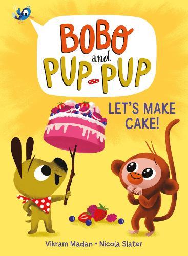 Let's Make Cake! - Bobo and Pup-Pup (Hardback)