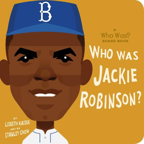 Who Was Jackie Robinson?: A Who Was? Board Book - Who Was? Board Books (Board book)