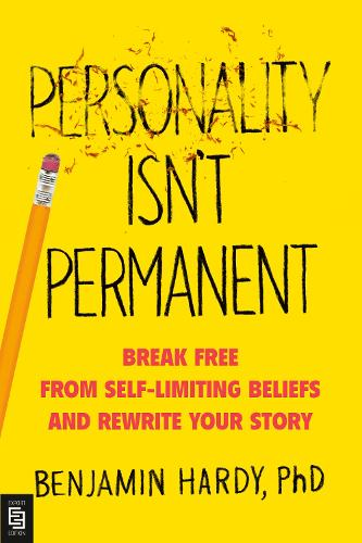 Personality Isn't Permanent: Break Free from Self-Limiting Beliefs and Rewrite Your Story (Paperback)