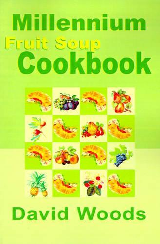Millennium Fruit Soup Cookbook (Paperback)