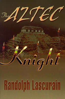 The Aztec Knight (Paperback)