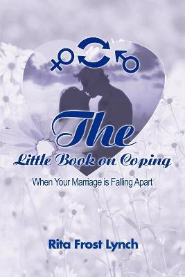 The Little Book on Coping: When Your Marriage is Falling Apart (Paperback)