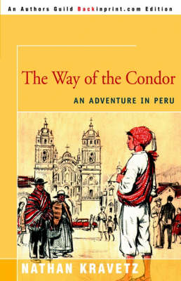 The Way of the Condor: An Adventure in Peru (Paperback)