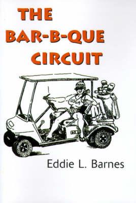 The Bar-B-Que Circuit (Paperback)