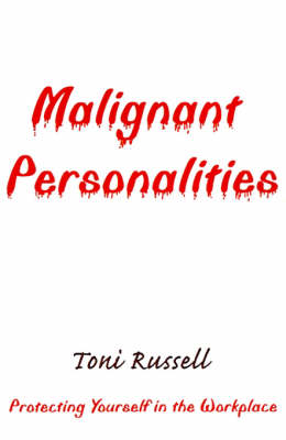 Malignant Personalities: Protecting Yourself in the Workplace (Paperback)