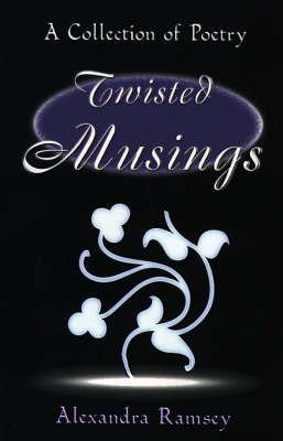 Twisted Musings: A Collection of Poetry (Paperback)