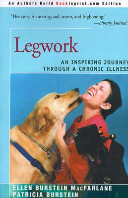 Legwork: An Inspiring Journey Through a Chronic Illness (Paperback)