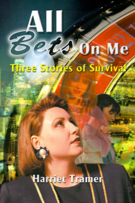 All Bets Are on Me: Three Stories of Survival (Paperback)