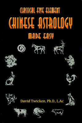 Classical Five Element Chinese Astrology Made Easy (Paperback)