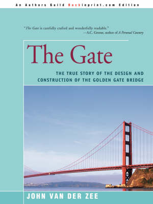 The Gate: The True Story of the Design and Construction of the Golden Gate Bridge (Paperback)