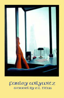 Farley Wilywitz (Paperback)