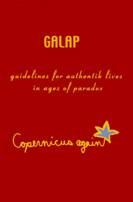 Galap: Guidelines for Authentik Lives in Agez of Paradox - Complexity and the Human Learning 01 (Paperback)