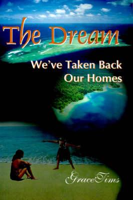 The Dream: We've Taken Back Our Homes (Paperback)