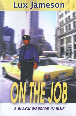 On the Job: A Black Warrior in Blue (Paperback)