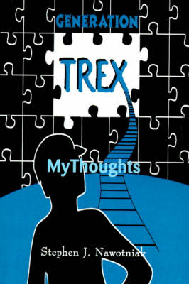 Generation Trex: My Thoughts (Paperback)