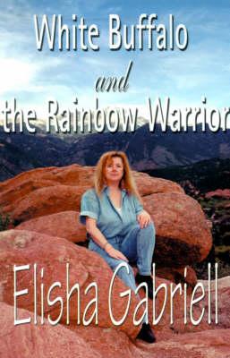 White Buffalo and the Rainbow Warrior (Paperback)