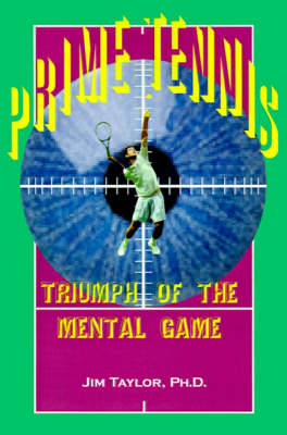 Prime Tennis: Triumph of the Mental Game (Paperback)