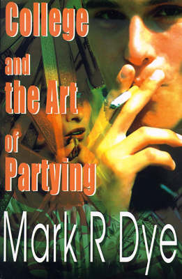 College and the Art of Partying (Paperback)