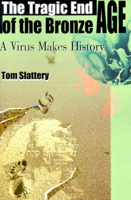 The Tragic End of the Bronze Age: A Virus Makes History (Paperback)