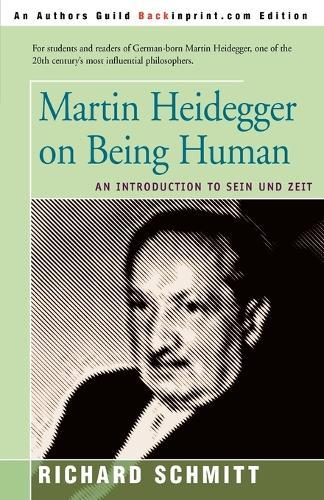 Martin Heidegger on Being Human: An Introduction to Sein Und Zeit (Paperback)