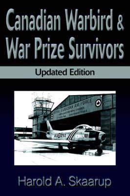 Canadian Warbird Survivors: A Handbook on Where to Find Them (Paperback)
