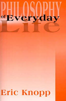 Philosophy of Everyday Life (Paperback)