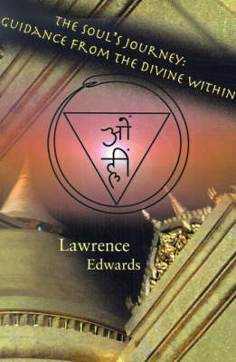 The Soul's Journey: Guidance from the Divine Within (Paperback)