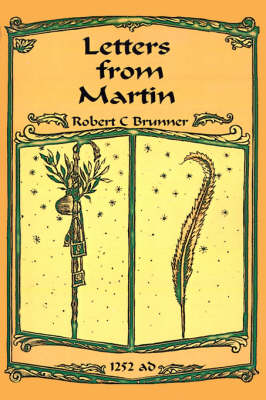 Letters from Martin: Summer, 1252 A.D. (Paperback)
