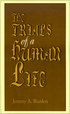 The Trials of a Human Life (Paperback)