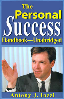The Personal Success Handbook--Unabridged: Your Personal Guide for Achieving a Wealthy, Happy and Successful Life (Paperback)