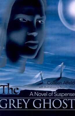 The Grey Ghost: A Novel of Suspense (Paperback)