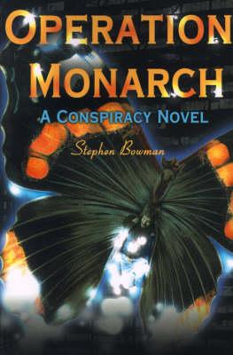 Operation Monarch: A Conspiracy Novel (Paperback)