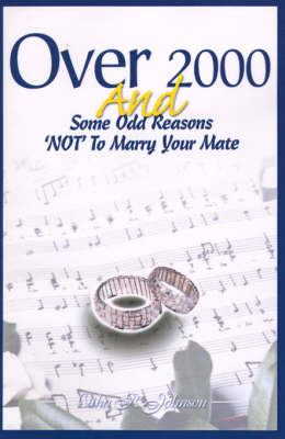 Over 2000 and Some Odd Reasons 'Not' to Marry Your Mate (Paperback)
